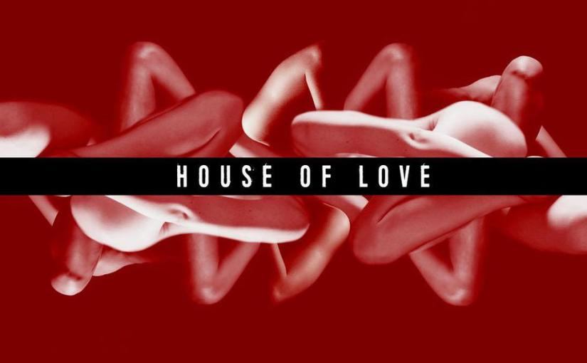 He Said: House of Love Valentine's Edition